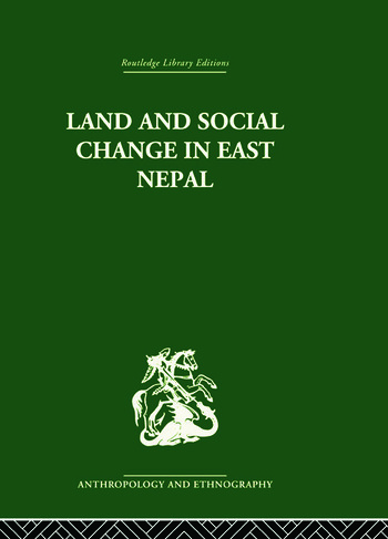 Land and Social Change in East Nepal A Study of Hindu-Tribal Relations book cover