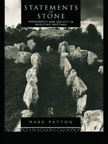 Statements in Stone Monuments and Society in Neolithic Brittany book cover