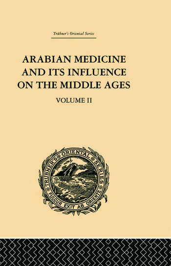 Arabian Medicine and its Influence on the Middle Ages: Volume II book cover