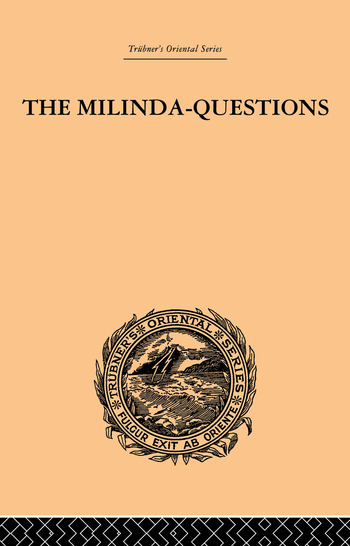 The Milinda-Questions An Inquiry into its Place in the History of Buddhism with a Theory as to its Author book cover
