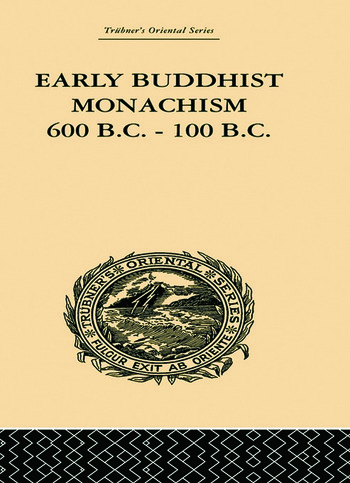 Early Buddhist Monachism 600 BC - 100 BC book cover