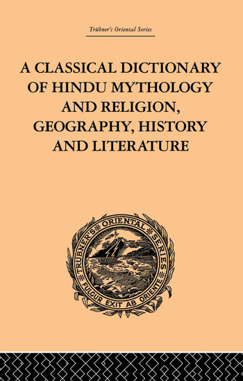 A Classical Dictionary of Hindu Mythology and Religion, Geography, History and Literature book cover