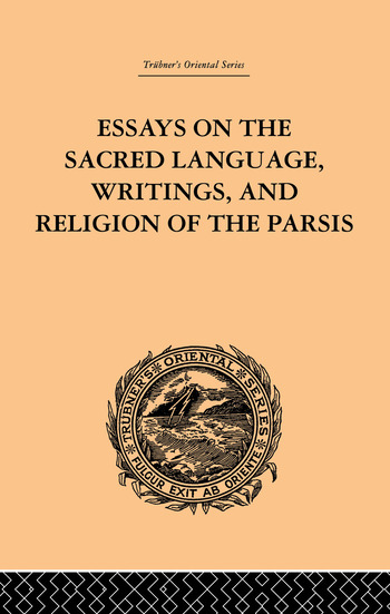 Essays on the Sacred Language, Writings, and Religion of the Parsis book cover