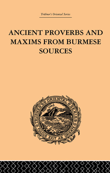 Ancient Proverbs and Maxims from Burmese Sources Or The Niti Literature of Burma book cover