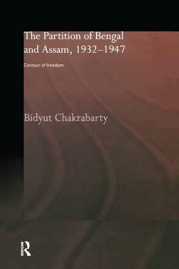 The Partition of Bengal and Assam, 1932-1947 Contour of Freedom book cover