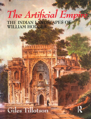 The Artificial Empire The Indian Landscapes of William Hodges book cover