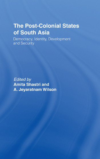 The Post-Colonial States of South Asia Political and Constitutional Problems book cover