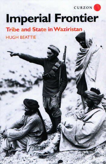 Imperial Frontier Tribe and State in Waziristan book cover