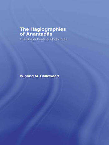 The Hagiographies of Anantadas The Bhakti Poets of North India book cover