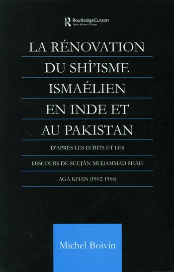 La Renovation du Shi'isme Ismaelien En Inde Et Au Pakistan D'apres les Ecrits et les Discours de Sultan Muhammad Shah Aga Khan book cover