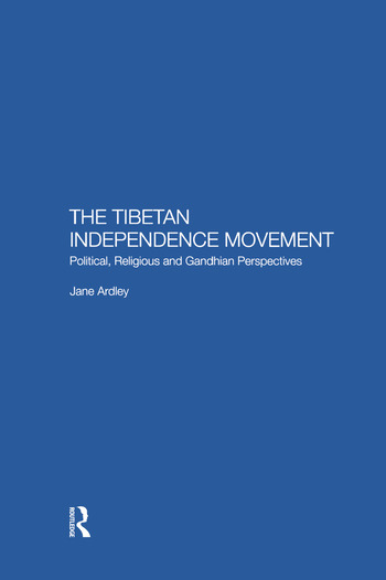 The Tibetan Independence Movement Political, Religious and Gandhian Perspectives book cover