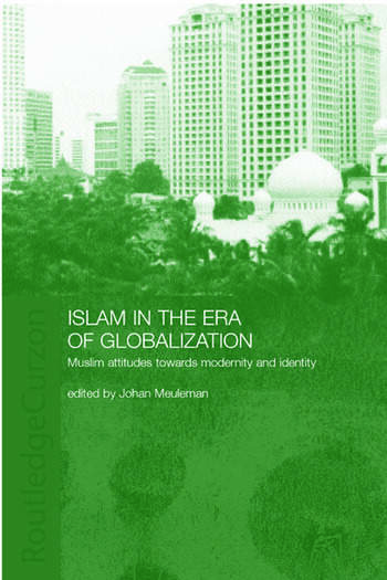 Islam in the Era of Globalization Muslim Attitudes towards Modernity and Identity book cover