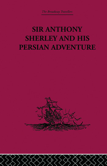 Sir Anthony Sherley and his Persian Adventure book cover
