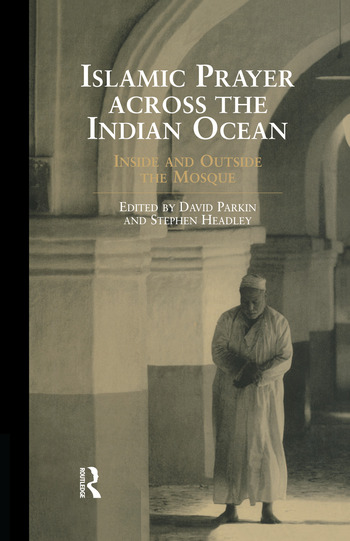 Islamic Prayer Across the Indian Ocean Inside and Outside the Mosque book cover