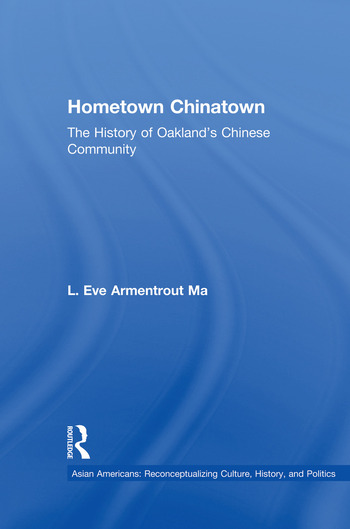 Hometown Chinatown A History of Oakland's Chinese Community, 1852-1995 book cover
