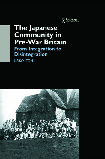 The Japanese Community in Pre-War Britain From Integration to Disintegration book cover