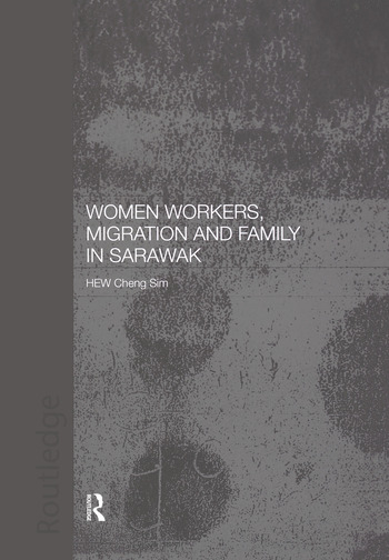 Women Workers, Migration and Family in Sarawak book cover