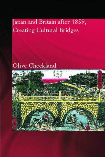 Japan and Britain after 1859 Creating Cultural Bridges book cover