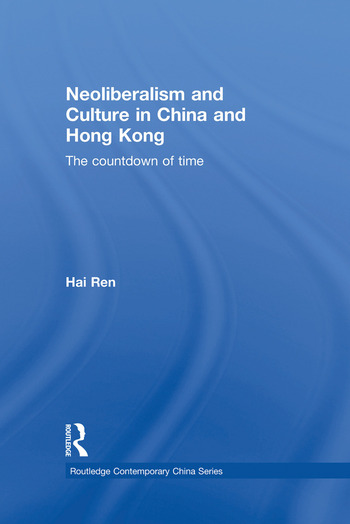 Neoliberalism and Culture in China and Hong Kong The Countdown of Time book cover