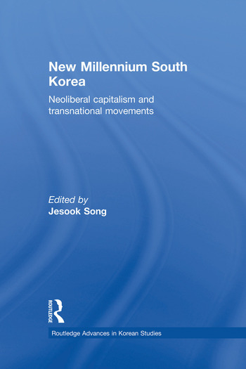 New Millennium South Korea Neoliberal Capitalism and Transnational Movements book cover