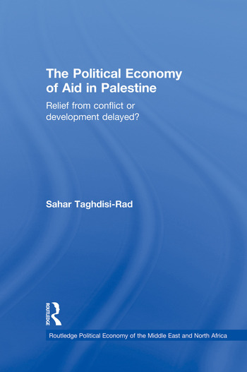 The Political Economy of Aid in Palestine Relief from Conflict or Development Delayed? book cover