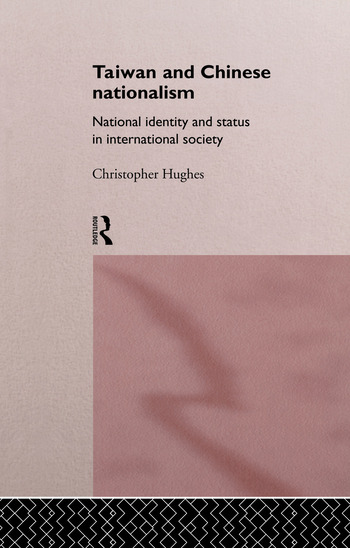 Taiwan and Chinese Nationalism National Identity and Status in International Society book cover