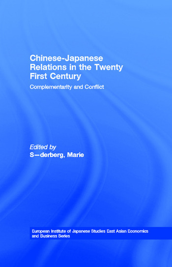 Chinese-Japanese Relations in the Twenty First Century Complementarity and Conflict book cover