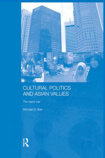 Cultural Politics and Asian Values The Tepid War book cover