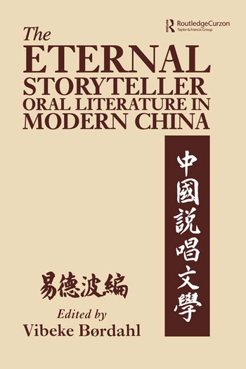 The Eternal Storyteller Oral Literature in Modern China book cover