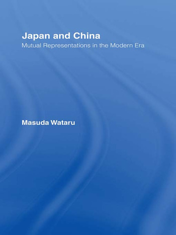 Japan and China Mutual Representations in the Modern Era book cover