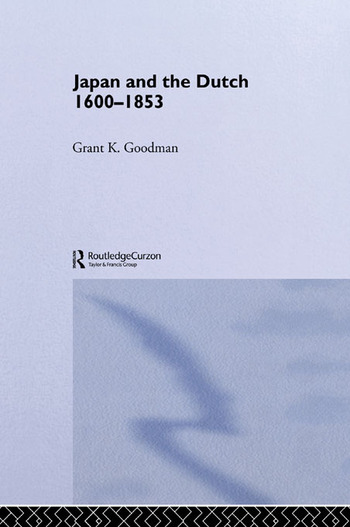Japan and the Dutch 1600-1853 book cover