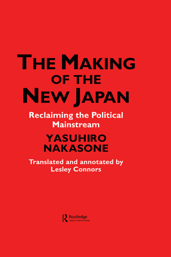 The Making of the New Japan Reclaiming the Political Mainstream book cover