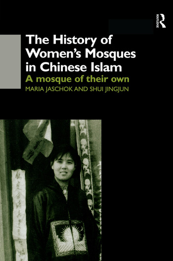 The History of Women's Mosques in Chinese Islam book cover