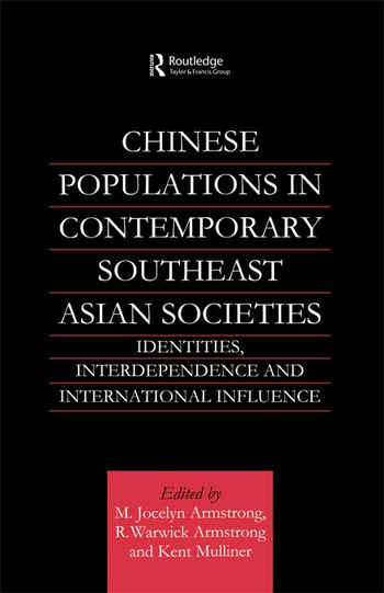 Chinese Populations in Contemporary Southeast Asian Societies Identities, Interdependence and International Influence book cover