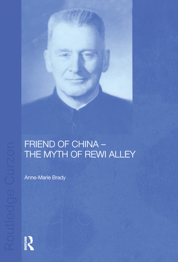 Friend of China - The Myth of Rewi Alley book cover