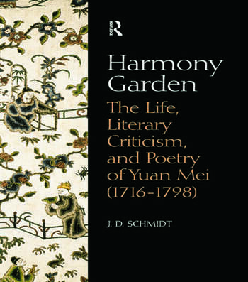 Harmony Garden The Life, Literary Criticism, and Poetry of Yuan Mei (1716-1798) book cover