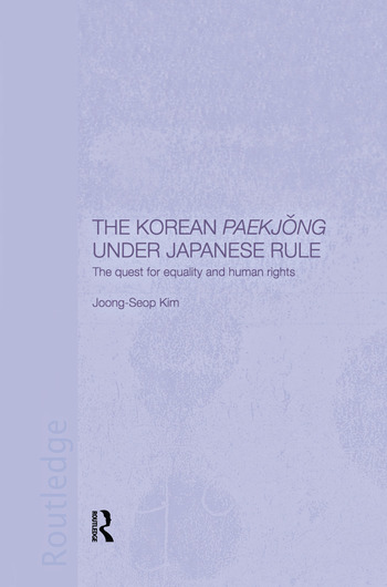 The Korean Paekjong Under Japanese Rule The Quest for Equality and Human Rights book cover