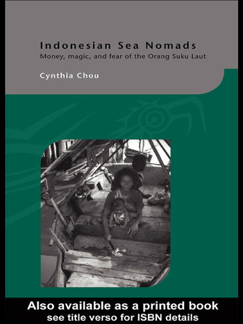 Indonesian Sea Nomads Money, Magic and Fear of the Orang Suku Laut book cover
