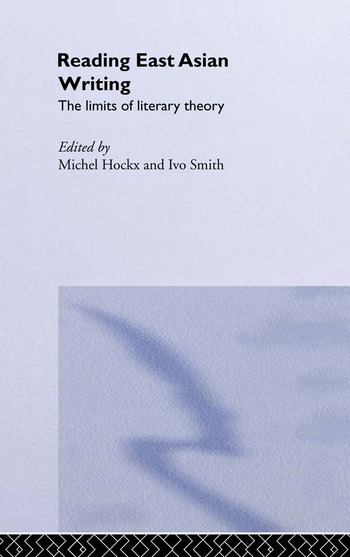 Reading East Asian Writing The Limits of Literary Theory book cover