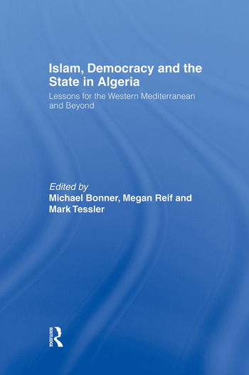 Islam, Democracy and the State in Algeria Lessons for the Western Mediterranean and Beyond book cover
