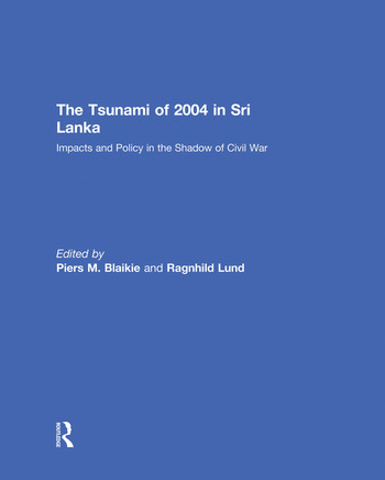 The Tsunami of 2004 in Sri Lanka Impacts and Policy in the Shadow of Civil War book cover