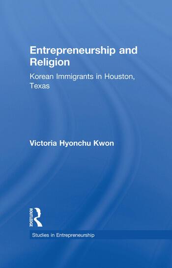 Entrepreneurship and Religion Korean Immigrants in Houston, Texas book cover