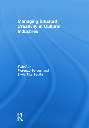 Managing situated creativity in cultural industries book cover