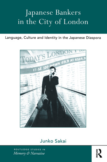 Japanese Bankers in the City of London Language, Culture and Identity in the Japanese Diaspora book cover