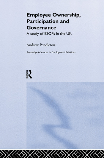 Employee Ownership, Participation and Governance A Study of ESOPs in the UK book cover