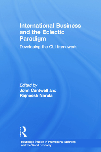 International Business and the Eclectic Paradigm Developing the OLI Framework book cover