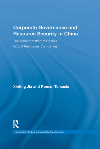 Corporate Governance and Resource Security in China The Transformation of China's Global Resources Companies book cover