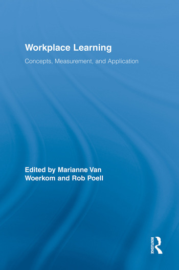 Workplace Learning Concepts, Measurement and Application book cover