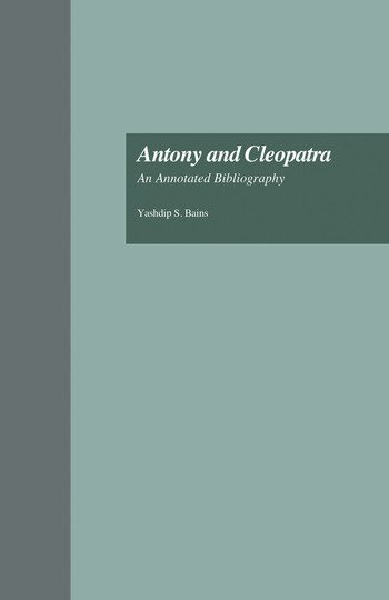 Antony and Cleopatra An Annotated Bibliography book cover