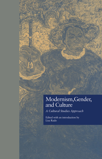 Modernism, Gender, and Culture A Cultural Studies Approach book cover